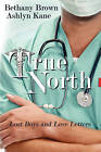 True North by Bethany Brown (Paperback, 2009)