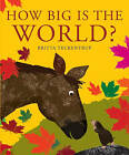 How Big is the World? by Britta Teckentrup (Paperback, 2008)