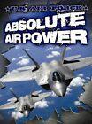U.S. Air Force: Absolute Air Power by Sneed Collard (Hardback, 2013)