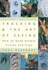 Tracking and the Art of Seeing by Paul Rezendes (Hardback, 1999)
