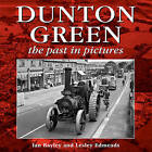 Dunton Green: The Past in Pictures by Ian Bayley, Lesley Edmeads (Paperback, 2012)