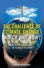 The Challenges of Climate Change: Which Way Now? by Robert L. Rothstein, Daniel P. Perlmutter (Hardback, 2010)