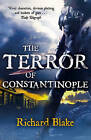 The Terror of Constantinople by Richard Blake (Paperback, 2010)