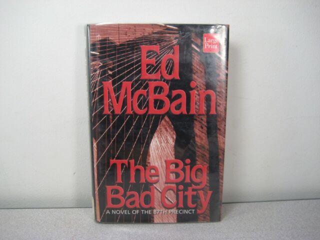 The Big Bad City by Ed McBain (Large Print Type, HC 1999) An 87 Precinct Mystery