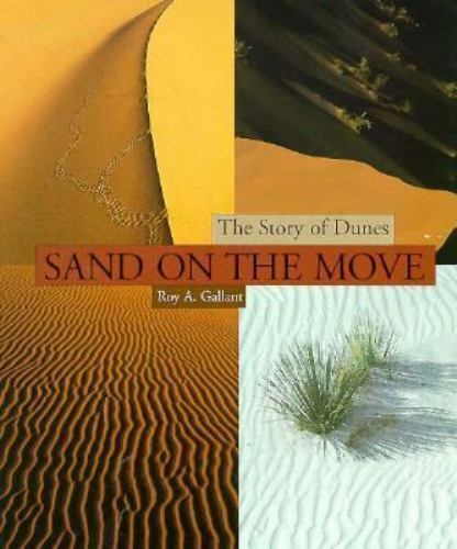 Sand on the Move: The Story of Dunes [First Books - Earth and Sky Science]