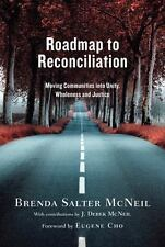 Roadmap to Reconciliation : Moving Communities into Unity, Wholeness and Justice by Brenda Salter McNeil (2016, Hardcover)