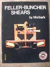 Original Feller Buncher Shears by Morbark Winn Michigan Flyer