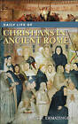 Daily Life of Christians in Ancient Rome by James W. Ermatinger (Hardback, 2006)