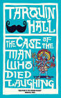The Case of the Man who Died Laughing by Tarquin Hall (Hardback, 2011)