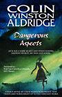Dangerous Aspects by Colin Winston Aldridge (Paperback, 2008)