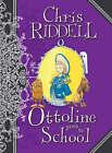 Ottoline Goes to School by Chris Riddell (Hardback, 2008)