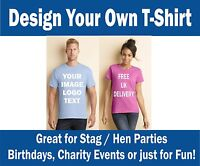 PRINTED T-SHIRTS - ANY IMAGE, PERSONALISED, CUSTOMISED, Stag, Party, Fun, Work