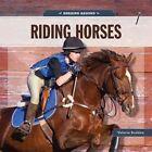 Horsing Around: Riding Horses by Valerie Bodden (Paperback / softback, 2014)