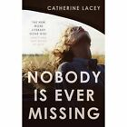 Nobody Is Ever Missing 9781783780891 by Catherine Lacey Paperback