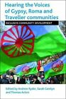 Hearing the Voices of Gypsy, Roma and Traveller Communities: Inclusive Community Development by Policy Press (Hardback, 2014)