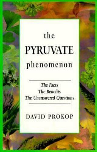 The Pyruvate Phenomenon: The Facts, the Benefits, the Unanswered Questions, Davi