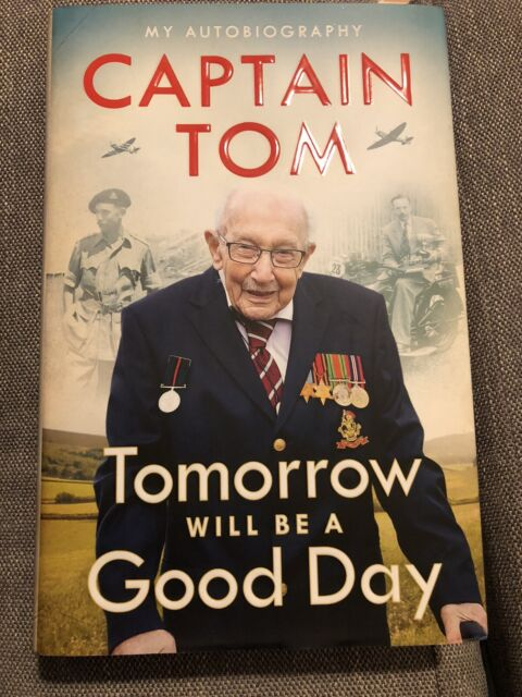 Tomorrow Will Be a Good Day My Autobiography by Captain Tom Moore (Hardback,...