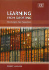 Learning from Exporting: New Insights, New Perspectives by Robert Salomon (Hardback, 2006)