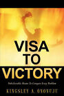 Visa to Victory by Kingsley A Ononuju (Paperback / softback, 2006)