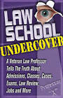 Law School Undercover: A Veteran Law Professor Tells the Truth About Admissions, Classes, Cases, Exams, Law Review, Jobs, and More by Professor X (Paperback, 2011)