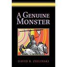 A Genuine Monster by David R Zielinski (Paperback / softback, 2003)
