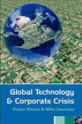 Global Technology and Corporate Crisis: Strategies, Planning and Communication in the Information Age by Mike Seymour, Simon Moore (Paperback, 2005)