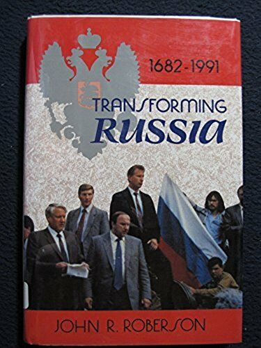 Transforming Russia from Empire to Commonwealth 1682-1991 [Dec 31, 1992] Rober..