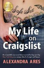 My Life on Craigslist : An Irresistible New Novel about Survival in...