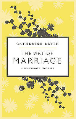 1 of 1 - The Art of Marriage by Catherine Blyth