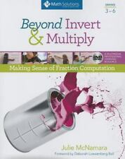 Beyond Invert and Multiply, Grades 3-6 : Making Sense of Fraction Computation...