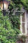 My Offering by Susan Janz (Paperback / softback, 2011)