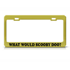 WHAT WOULD SCOOBY DOO? GOLD BRASS HEAVY DUTY License Plate Frame