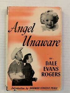 Angel Unaware By Dale Evans Rogers, 1953 HC Roy Rogers