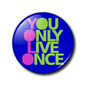 25mm-button-pin-badge-You-Only-Live-Once-YOLO