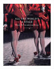 All the World's a Stage: Works from the Goetz Collection by Annabel Weichel, Ingvild Goetz, Cornelia Gockel, Karsten Lockemann, Susanne Touw, Larissa Michelberger, Leo Lencses, Katharina Bitz, Katharina Vossenkuhl (Hardback, 2015)