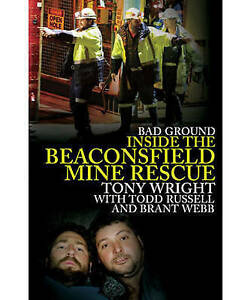 Good-Bad-Ground-Inside-the-Beaconsfield-Mine-Rescue-Paperback-Wright-Tony