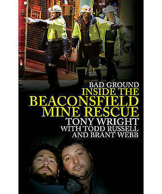 1 of 1 - Bad Ground: Inside the Beaconsfield Mine Rescue by Tony Wright (Paperback, 1940)