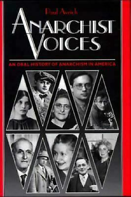 Anarchist Voices - An Oral History of Anarchism in America by Avich, Paul