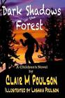 Dark Shadows in The Forest by Clair M Poulson 9781492244592 Paperback 2014