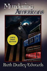 Murdering Americans: A Robert Amiss/Baronness Jack Troutback Mystery by Ruth Dudley Edwards (Paperback / softback, 2007)
