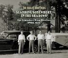 Standing Somewhere In The Shadows von The Bailes Brothers (2012)