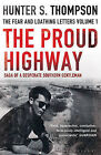 The Proud Highway by Hunter S. Thompson (Paperback, 2011)