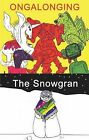 The Snowgran and Ongalonging by Sue Hampton (Paperback, 2010)