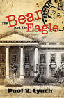 The Bear and the Eagle by Paul V Lynch (Paperback / softback, 2010)