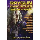 Raygun Chronicles: Space Opera for a New Age by Every Day Publishing (Hardback, 2013)