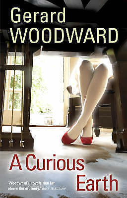 1 of 1 - Gerard Woodward, Curious Earth, A, Very Good Book