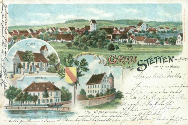 Ansichtskarte Stetten am kalten Markt 1902 Kirche Schule Rathaus AMtshaus