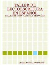 Taller de lectoescritura en espaÑol: lecciones para maestros BilingÜes by...