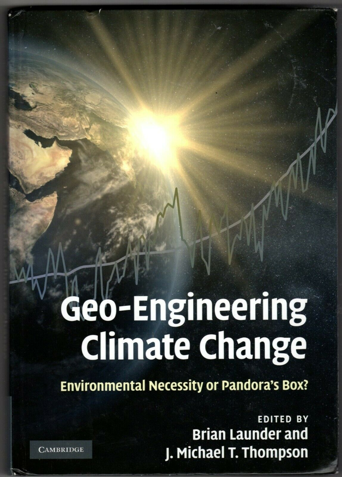 Geo-Engineering Climate Change : Environmental Necessity or Pandora's Box?  by J. Michael T. Thompson (2009, Hardcover) for sale online | eBay