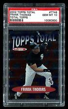 2002 Topps Total Total Topps Frank Thomas #TT46 PSA 10 GEM MT POP 1
